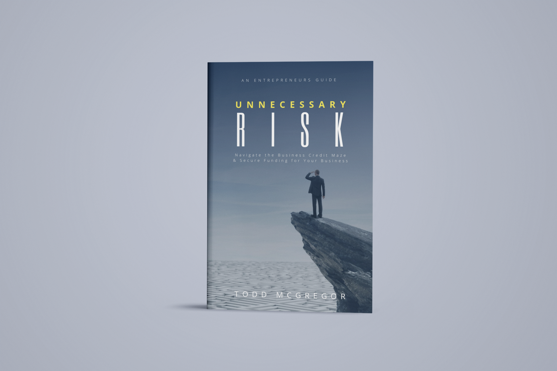 Unnecessary Risk Book - Business Credit Coaching and Business Broker Temecula CA Todd McGregor